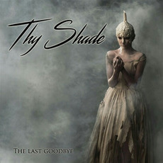 The Last Goodbye by Thy Shade