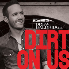 Dirt On Us mp3 Album by Drew Baldridge
