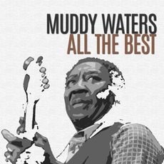 All the Best mp3 Artist Compilation by Muddy Waters