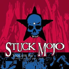 Violate This mp3 Artist Compilation by Stuck Mojo