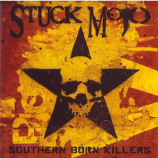 Southern Born Killers (Re-Issue) by Stuck Mojo