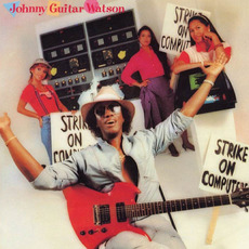 "Strike on Computers mp3 Album by Johnny ""Guitar"" Watson"