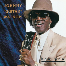"Bow Wow mp3 Album by Johnny ""Guitar"" Watson"