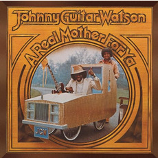 "A Real Mother for Ya (Remastered) mp3 Album by Johnny ""Guitar"" Watson"
