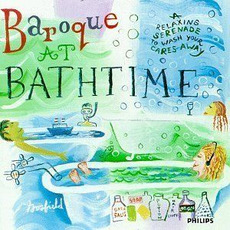 Baroque at Bathtime: A Relaxing Serenade to Wash Your Cares Away mp3 Compilation by Various Artists