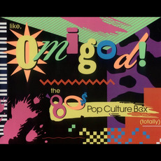 Like, Omigod! The '80s Pop Culture Box (Totally) by Various Artists