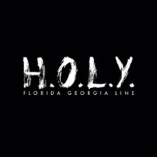 H.O.L.Y. mp3 Single by Florida Georgia Line