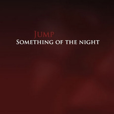 Something of the Night by Jump