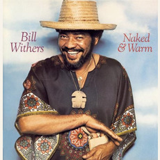 Naked & Warm (Remastered) mp3 Album by Bill Withers