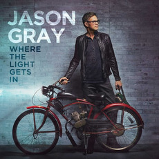 Where The Light Gets In mp3 Album by Jason Gray