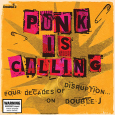 Punk Is Calling: Four Decades Of Disruption On Double J mp3 Compilation by Various Artists