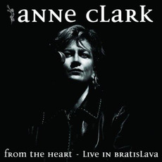 From the Heart: Live in Bratislava by Anne Clark