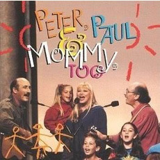 Peter, Paul & Mommy, Too mp3 Live by Peter, Paul & Mary