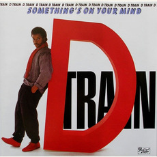 Something's On Your Mind (Remastered) by D-Train