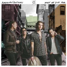 What We Live For mp3 Album by American Authors