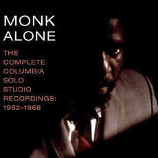 Monk Alone: The Complete Columbia Solo Piano Recordings 1962-1968 mp3 Artist Compilation by Thelonious Monk