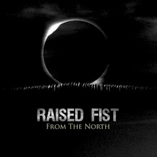 From the North mp3 Album by Raised Fist