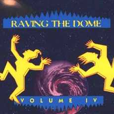 Raving the Dome, Volume IV by Various Artists