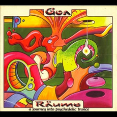 Goa Räume, Volume 1: A Journey Into Psychedelic Trance by Various Artists