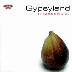 Gypsyland: The Greatest Songs Ever mp3 Compilation by Various Artists
