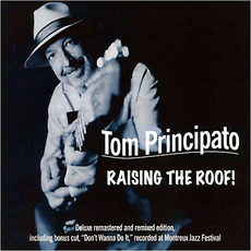 Raising The Roof! (Re-Issue) mp3 Album by Tom Principato