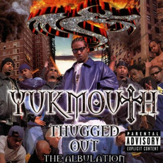Thugged Out: The Albulation mp3 Album by Yukmouth