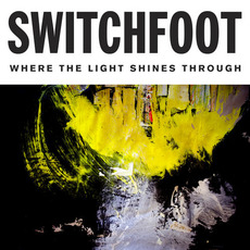 Where the Light Shines Through (Deluxe Edition) mp3 Album by Switchfoot