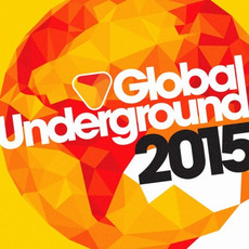 Global Underground 2015 mp3 Compilation by Various Artists