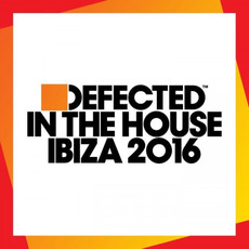 Defected In The House: Ibiza 2016 by Various Artists