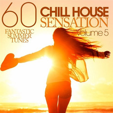 Chill House Sensation, Volume 5 by Various Artists