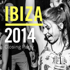 Ibiza 2014: Closing Party mp3 Compilation by Various Artists