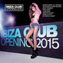 Ibiza Club Opening 2015
