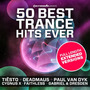 50 Best Trance Hits Ever (Full Length Extended Versions)