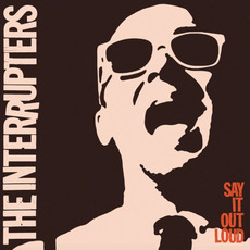 Say It Out Loud mp3 Album by The Interrupters