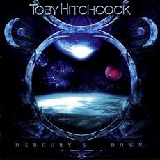 Mercury's Down mp3 Album by Toby Hitchcock