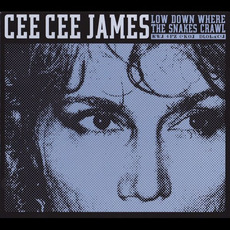 Low Down Where The Snakes Crawl mp3 Album by Cee Cee James