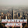 Downtown Justice