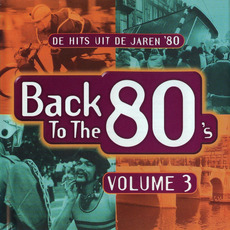 Back to the 80's: De Hits uit de Jaren '80, Volume 3 by Various Artists