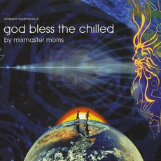 Ambient Meditations 4: God Bless the Chilled by Various Artists