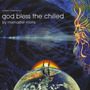 Ambient Meditations 4: God Bless the Chilled