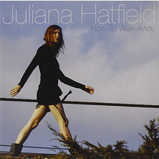 How to Walk Away mp3 Album by Juliana Hatfield