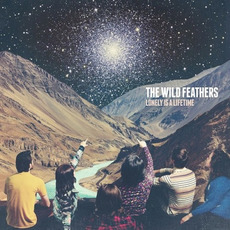 Lonely Is a Lifetime mp3 Album by The Wild Feathers