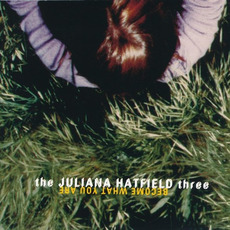 Become What You Are mp3 Album by The Juliana Hatfield Three