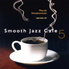 Smooth Jazz Cafe 5 mp3 Compilation by Various Artists