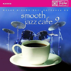Smooth Jazz Cafe 9 mp3 Compilation by Various Artists