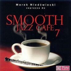 Smooth Jazz Cafe 7 mp3 Compilation by Various Artists