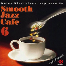 Smooth Jazz Cafe 6 mp3 Compilation by Various Artists