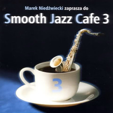 Smooth Jazz Cafe 3 mp3 Compilation by Various Artists