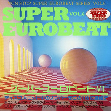 Super Eurobeat Series 1990, Vol.6 mp3 Compilation by Various Artists