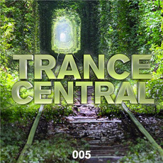 Trance Central 005 by Various Artists